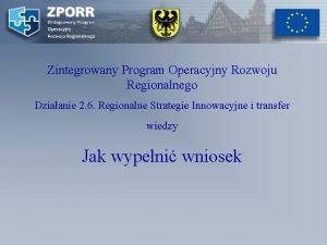 Zintegrowany Program Operacyjny Rozwoju Regionalnego Dziaanie 2 6