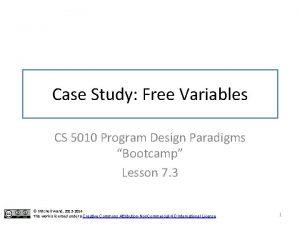 Case Study Free Variables CS 5010 Program Design