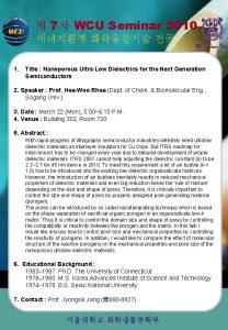 7 WCU Seminar 2010 1 Title Nanoporous UltraLow