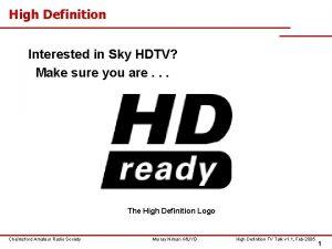High Definition Interested in Sky HDTV Make sure