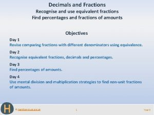 Decimals and Fractions Recognise and use equivalent fractions