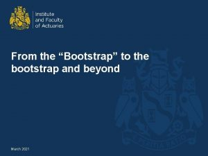 From the Bootstrap to the bootstrap and beyond