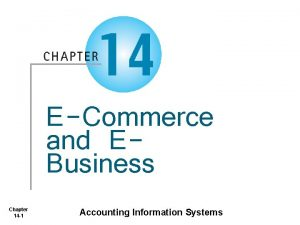 ECommerce and EBusiness Chapter 14 1 Accounting Information