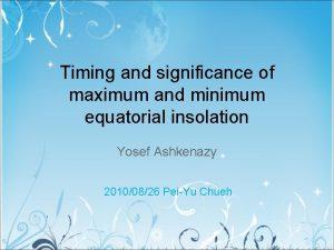 Timing and significance of maximum and minimum equatorial