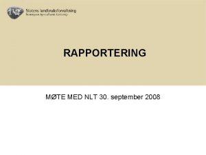 RAPPORTERING MTE MED NLT 30 september 2008 RAPPORTERING