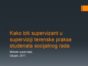 Kako biti supervizant u superviziji terenske prakse studenata