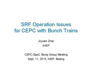 SRF Operation Issues for CEPC with Bunch Trains