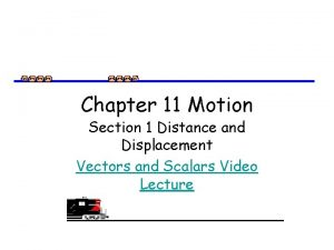 Chapter 11 Motion Section 1 Distance and Displacement