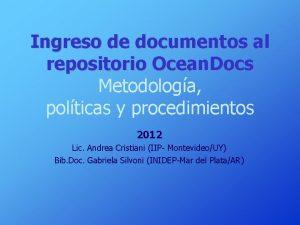 Ingreso de documentos al repositorio Ocean Docs Metodologa