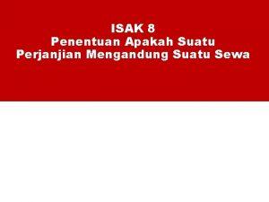 ISAK 8 Penentuan Apakah Suatu Perjanjian Mengandung Suatu