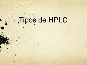 Tipos de HPLC Intercambio Inico Es un mtodo