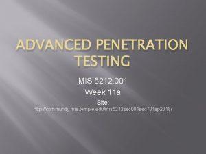 ADVANCED PENETRATION TESTING MIS 5212 001 Week 11