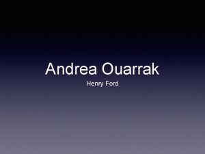Andrea Ouarrak Henry Ford The colonisation of America