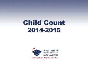 Child Count 2014 2015 Child Count Check List