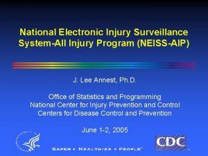 National Electronic Injury Surveillance SystemAll Injury Program NEISSAIP
