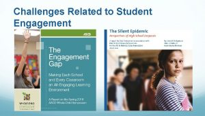 Challenges Related to Student Engagement Student Engagement Relationships