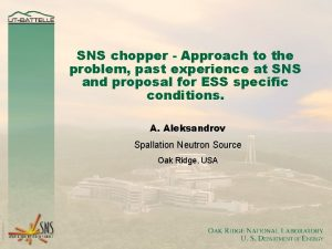 SNS chopper Approach to the problem past experience