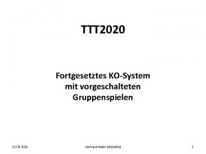 TTT 2020 Fortgesetztes KOSystem mit vorgeschalteten Gruppenspielen 12