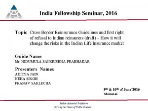 India Fellowship Seminar 2016 Topic Cross Border Reinsurance