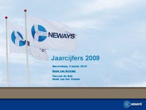 Jaarcijfers 2009 Amsterdam 2 maart 2010 Raad van