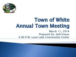 Town of White Annual Town Meeting March 11