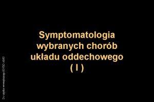 Do uytku wewntrznego KNTi D AMG Symptomatologia wybranych