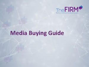 Media Buying Guide Introduction Media buying for advertised