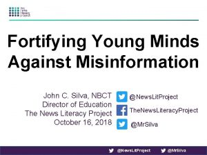 Fortifying Young Minds Against Misinformation John C Silva