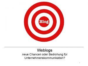 Weblogs neue Chancen oder Bedrohung fr Unternehmenskommunikation 1