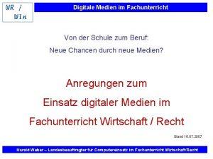 Digitale Medien im Fachunterricht Von der Schule zum