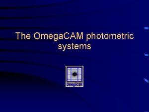 The Omega CAM photometric systems Omega CAM calibration