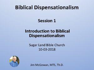 Biblical Dispensationalism Session 1 Introduction to Biblical Dispensationalism