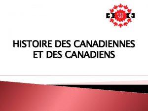HISTOIRE DES CANADIENNES ET DES CANADIENS Les personnes