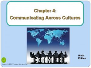 Chapter 4 Communicating Across Cultures 4 1 Copyright