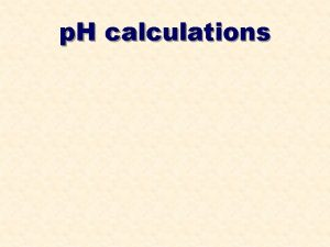 p H calculations p H calculations CONTENTS What