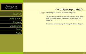 Insert workgroup name on slide master Insert workgroup