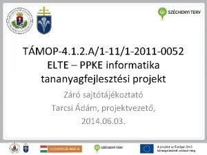 TMOP4 1 2 A1 111 2011 0052 ELTE