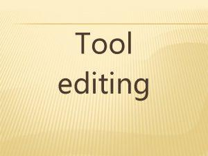 Tool editing TOOL EDITING Dalam project gambar kesalah