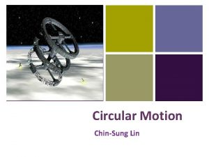 Circular Motion ChinSung Lin Rotation Revolution Axis Rotation