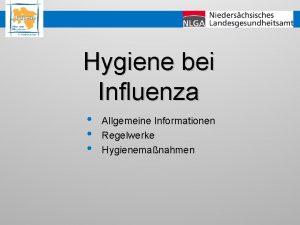Hygiene bei Influenza Allgemeine Informationen Regelwerke Hygienemanahmen HYGIENE