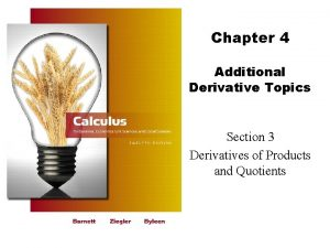 Chapter 4 Additional Derivative Topics Section 3 Derivatives