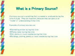 What is a Primary Source A primary source