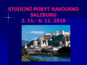STUDIJN POBYT RAKOUSKO SALZBURG 2 11 6 11
