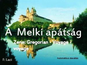 A Melki aptsg Zene Gregorian Voyage voyage F