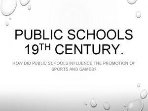 PUBLIC SCHOOLS TH 19 CENTURY HOW DID PUBLIC