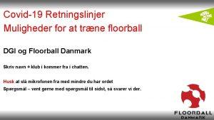 Covid19 Retningslinjer Muligheder for at trne floorball DGI