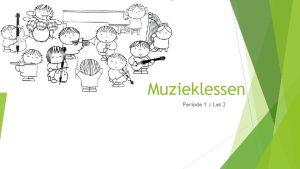 Muzieklessen Periode 1 Les 2 Terugblik vorige week