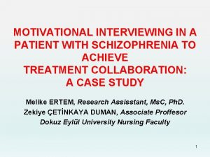 MOTIVATIONAL INTERVIEWING IN A PATIENT WITH SCHIZOPHRENIA TO