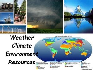 Weather Climate Environment Resources Weather and Climate Whats
