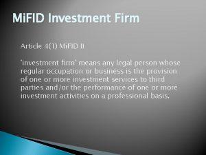 Mi FID Investment Firm Article 41 Mi FID